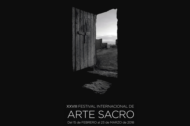 XXVIII FESTIVAL DE ARTE SACRO . Del 15 de febrero al 23 de marzo de 2018