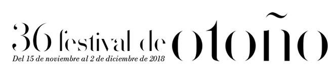 36 Festival de Otoño. Del 15 de noviembre al 2 de diciembre de 2018