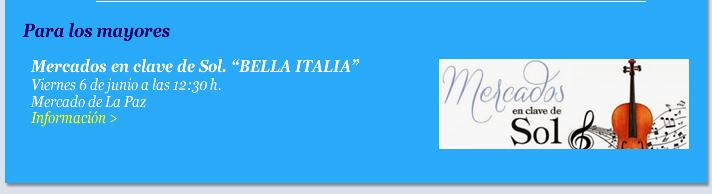 """Mercados en clave de Sol. """"BELLA ITALIA"""""""