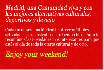 Madrid, una Comunidad viva y con las mejores alternativas culturales, deportivas y de ocio