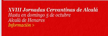 XVIII Jornadas Cervantinas de Alcalá