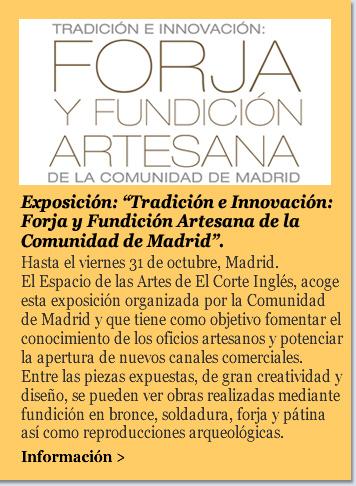 """Exposición """"Tradición e Innovación: Forja y Fundición Artesana de la Comunidad de Madrid""""."""